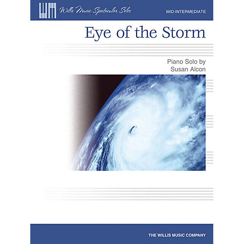 Willis Music Eye of the Storm (Mid-Inter Level) Willis Series by Susan Alcon