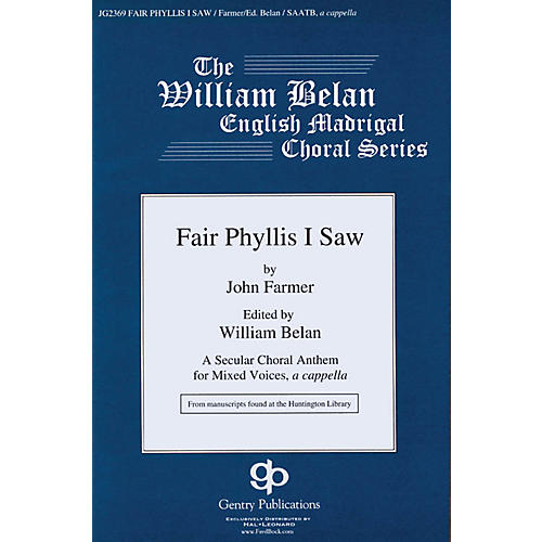 Gentry Publications Fair Phyllis I Saw (The William Belan English Madrigal Choral Series) SAATB A CAPPELLA by John Farmer