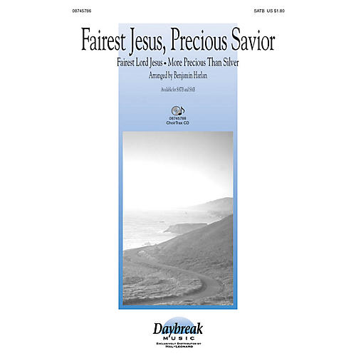 Daybreak Music Fairest Jesus, Precious Savior SAB Arranged by Benjamin Harlan