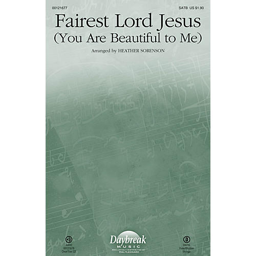 Daybreak Music Fairest Lord Jesus (You Are Beautiful to Me) CHOIRTRAX CD Arranged by Heather Sorenson