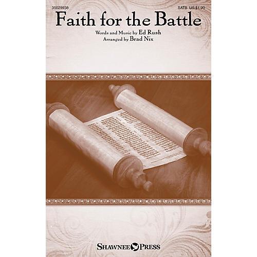 Shawnee Press Faith for the Battle SATB arranged by Brad Nix