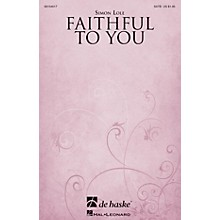 De Haske Music Faithful to You SATB composed by Simon Lole