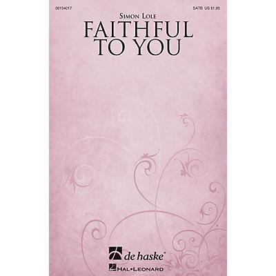 De Haske Music Faithful to You SATB composed by Simon Lole