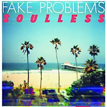 Fake Problems - Soulless