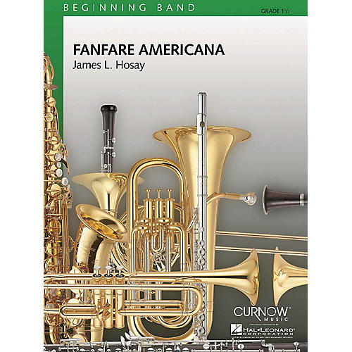 Curnow Music Fanfare Americana (Grade 1.5 - Score Only) Concert Band Level 1.5 Arranged by James L. Hosay