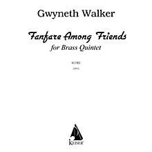 Lauren Keiser Music Publishing Fanfare Among Friends for Brass Quintet, Full Score LKM Music Series by Gwyneth Walker
