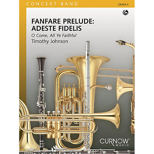 Curnow Music Fanfare Prelude: Adeste Fidelis (Grade 4 - Score Only) Concert Band Level 4 Composed by Timothy Johnson