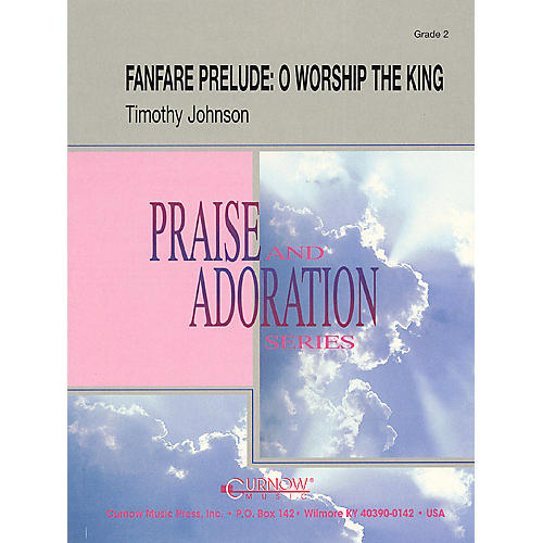 Curnow Music Fanfare Prelude: O Worship the King (Grade 2 - Score Only) Concert Band Level 2 by Timothy Johnson