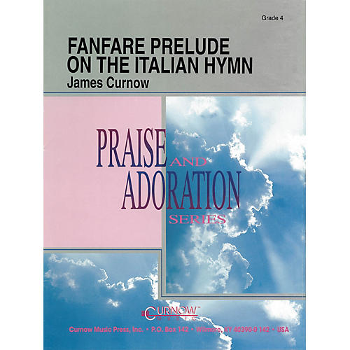Curnow Music Fanfare Prelude on the Italian Hymn (Grade 4 - Score Only) Concert Band Level 4 Composed by James Curnow