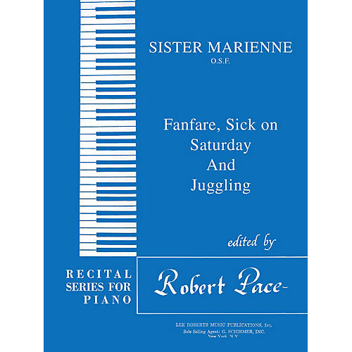 Lee Roberts Fanfare, Sick on Saturday, Juggling Pace Piano Education Series Composed by Sister Marienne