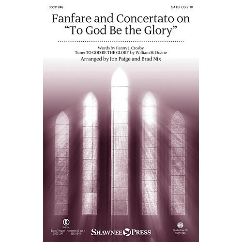 Shawnee Press Fanfare and Concertato on To God Be the Glory Studiotrax CD Arranged by Brad Nix