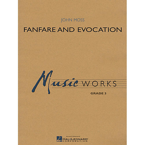 Hal Leonard Fanfare and Evocation Concert Band Level 3 Composed by John Moss