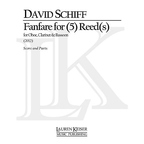 Lauren Keiser Music Publishing Fanfare for (5) Reed(S) for Oboe, B-Flat Clarinet and Bassoon LKM Music Series by David Schiff