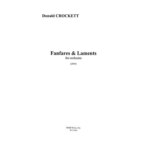 Lauren Keiser Music Publishing Fanfares and Laments (for Chamber Orchestra) LKM Music Series Composed by Donald Crockett