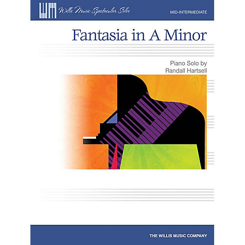 Willis Music Fantasia in A Minor Willis Series by Randall Hartsell (Level Mid-Inter)