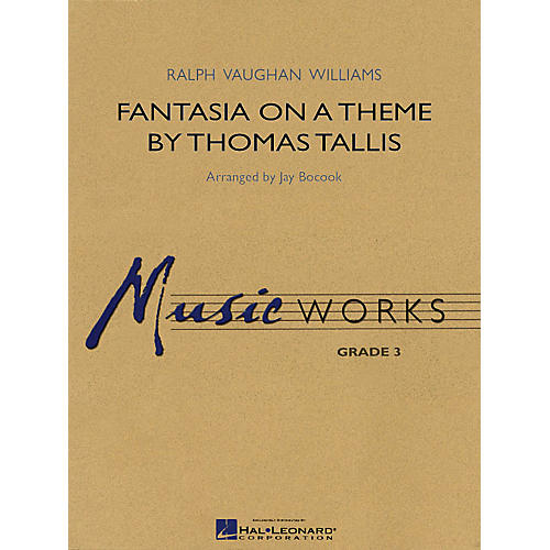 Hal Leonard Fantasia on a Theme by Thomas Tallis Concert Band Level 3 Arranged by Jay Bocook