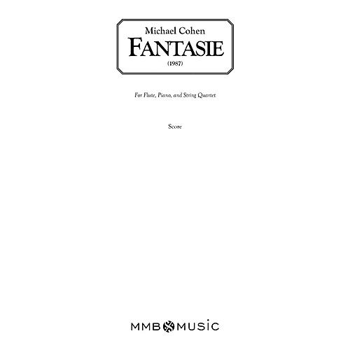 Lauren Keiser Music Publishing Fantasie for Flute, Piano and String Quartet LKM Music Series Composed by Michael Cohen