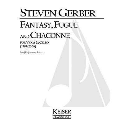Lauren Keiser Music Publishing Fantasy, Fuge, and Chaconne for Viola and Cello LKM Music Series Composed by Steven Gerber
