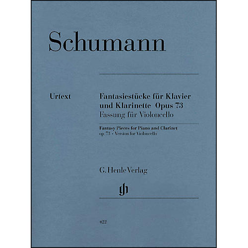 G. Henle Verlag Fantasy Pieces for Piano And Clarinet Opus 73 (Version for Violoncello) By Schumann