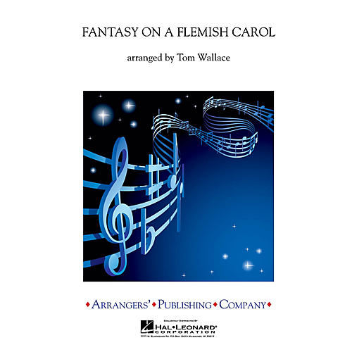 Arrangers Fantasy on a Flemish Carol Concert Band Level 3 Arranged by Tom Wallace