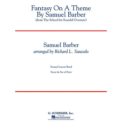 G. Schirmer Fantasy on a Theme by Samuel Barber Concert Band Level 3 by Samuel Barber Arranged by Richard L. Saucedo