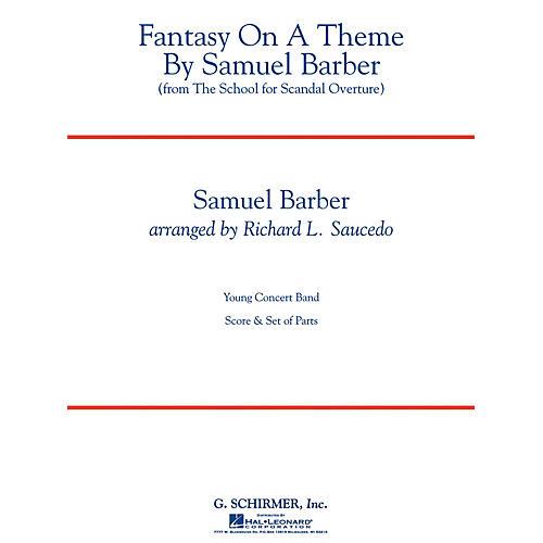 G. Schirmer Fantasy on a Theme by Samuel Barber Concert Band Level 3 by Samuel Barber Arranged by Richard L. Saucedo