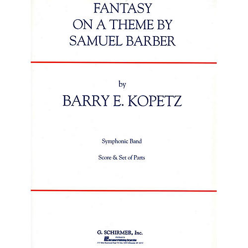 G. Schirmer Fantasy on a Theme by Samuel Barber (ov. to The School for Scandal) Concert Band Level 4-5 by Kopetz