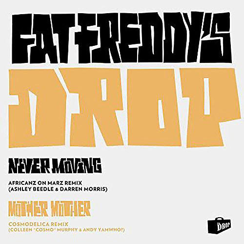 Alliance Fat Freddy's Drop - Mother Mother/Never Moving Remixes
