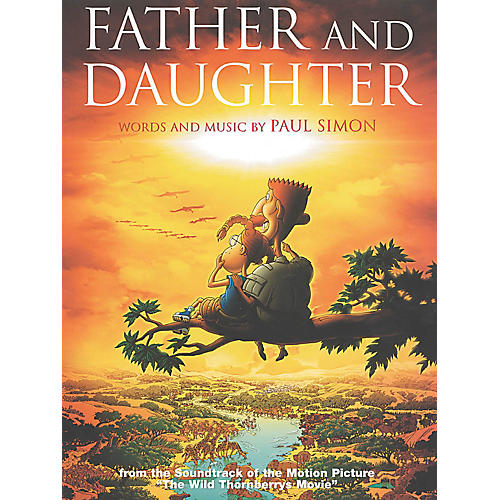 Music Sales Father and Daughter from The Wild Thornberrys Movie Music Sales America Series Performed by Paul Simon