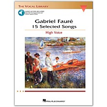 Hal Leonard Faure: 15 Selected Songs for High Voice Book/Online Audio (The Vocal Library Series)