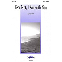 Daybreak Music Fear Not, I Am with You SATB composed by Lloyd Larson