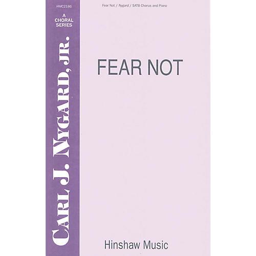 Hinshaw Music Fear Not SATB composed by Carl Nygard, Jr.