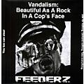 Alliance Feederz - Vandalism: Beautiful As a Rock in a Cops Face thumbnail