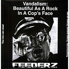 Feederz - Vandalism: Beautiful As a Rock in a Cops Face