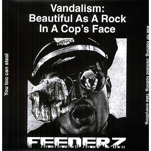 Alliance Feederz - Vandalism: Beautiful As a Rock in a Cops Face