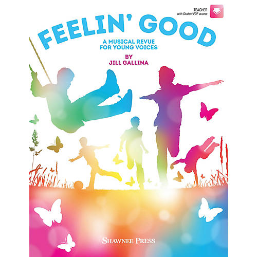 Hal Leonard Feelin' Good (A Musical Revue for Young Voices) Performance/Accompaniment CD Composed by Jill Gallina