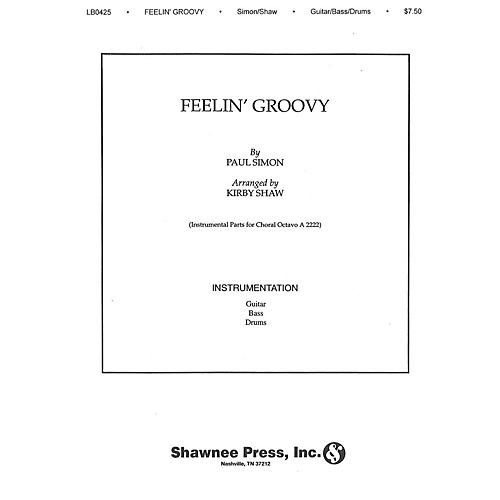 Shawnee Press Feelin' Groovy (The 59th Street Bridge Song) INSTRUMENTAL ACCOMP PARTS arranged by Kirby Shaw
