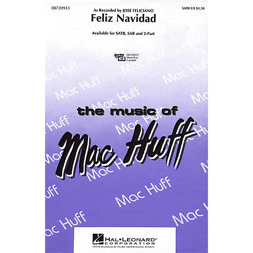 Hal Leonard Feliz Navidad SATB by Jose Feliciano arranged by Mac Huff