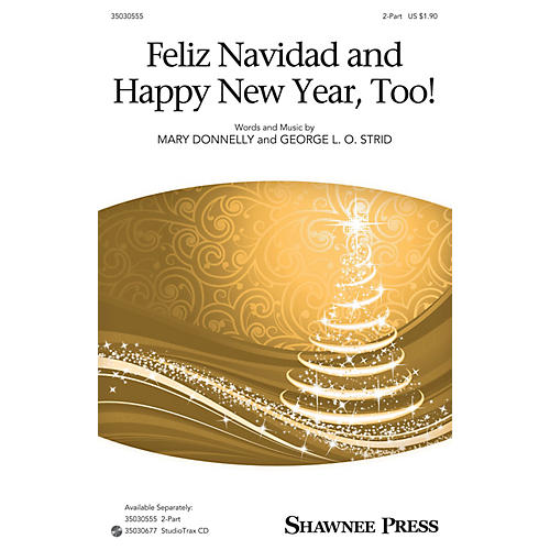 Shawnee Press Feliz Navidad and Happy New Year, Too! 2-Part composed by Mary Donnelly