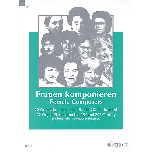 Schott Female Composers (22 Organ Pieces from the 19th and 20th Century) Schott Series