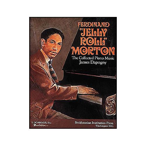 G. Schirmer Ferdinand Jelly Roll Morton Collected Piano Music James Dapagny By Morton