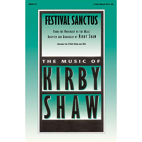 Hal Leonard Festival Sanctus 3-Part Mixed composed by Kirby Shaw