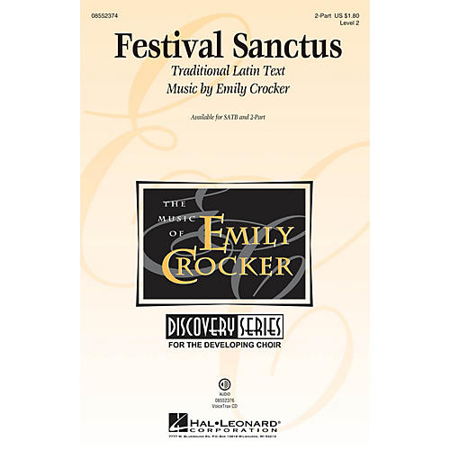 Hal Leonard Festival Sanctus (Discovery Level 2) SATB Composed by Emily Crocker
