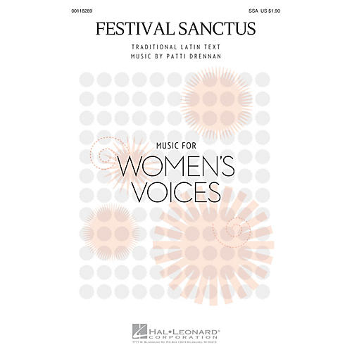 Hal Leonard Festival Sanctus SSA composed by Patti Drennan