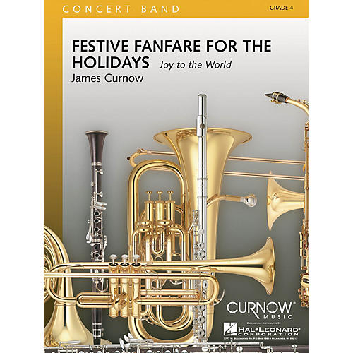 Curnow Music Festive Fanfare for the Holidays (Grade 4 - Score and Parts) Concert Band Level 4 by James Curnow