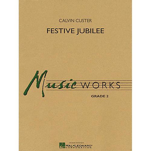 Hal Leonard Festive Jubilee Concert Band Level 2 Composed by Calvin Custer