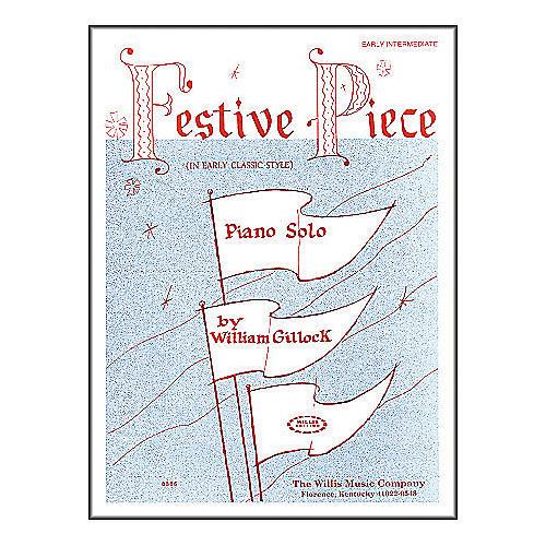 Willis Music Festive Piece Early Intermediate Piano Solo by William Gillock