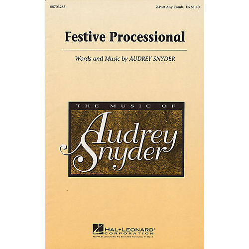 Hal Leonard Festive Processional 2-Part any combination composed by Audrey Snyder