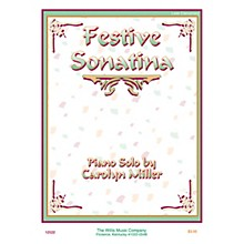 Willis Music Festive Sonatina (Later Elem Level) Willis Series by Carolyn Miller