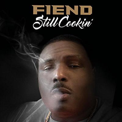 Fiend - Still Cookin'